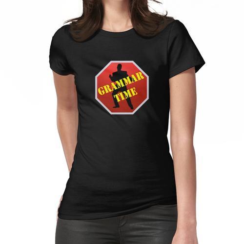 Grammatikzeit! Frauen T-Shirt