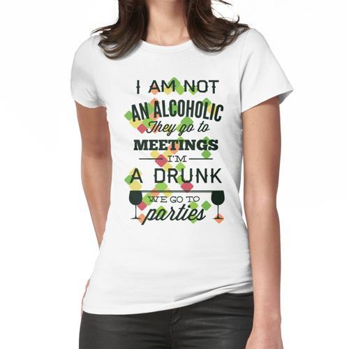 Alkoholiker und das Leben Frauen T-Shirt