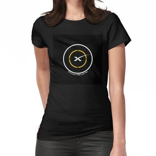 Space X Autonomes Drohnenschiff Natürlich liebe ich dich immer noch Frauen T-Shirt