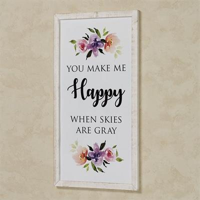 You Make Me Happy Wall Art White , White