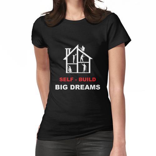 DIY Self Build - Baue ein Haus Shirt - Baue ein Traumhaus - Selbstbau Shirt - Selbstb Frauen T-Shirt