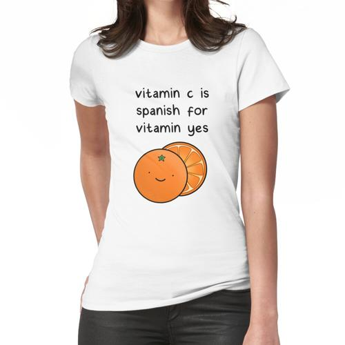 Vitamin C ist spanisch für Vitamin ja Frauen T-Shirt