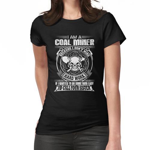 Bergarbeiter Frau Coal Miners Frau Bergarbeiter Männlich Bergmann Kohle Mi Frauen T-Shirt