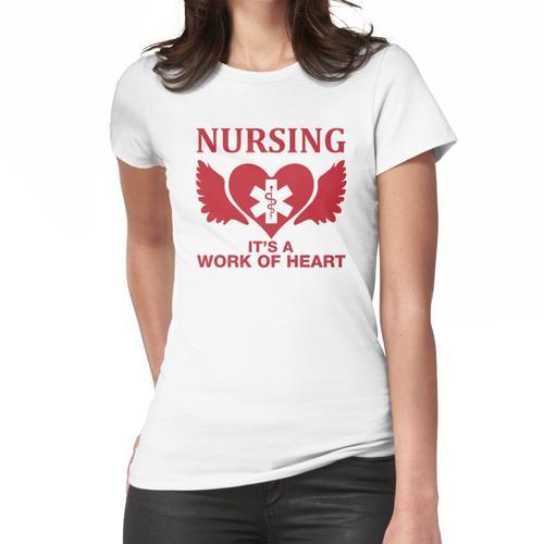 Krankenpflege ist eine Arbeit des Herzens Frauen T-Shirt