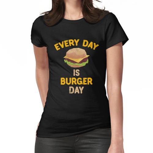 Jeden Tag ist Burger Day Hamburger Fast Food Burger Frauen T-Shirt