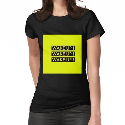 Das 1975 WAKE UP! AUFWACHEN! AUFWACHEN! Frauen T-Shirt