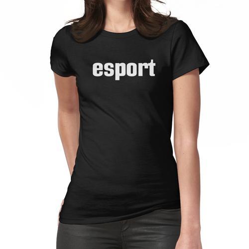 Esport Esports E-Sport E Sport Elektronischer Sport Frauen T-Shirt