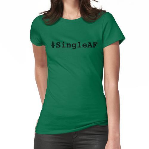SingleAF (Single As F * ck) Frauen T-Shirt