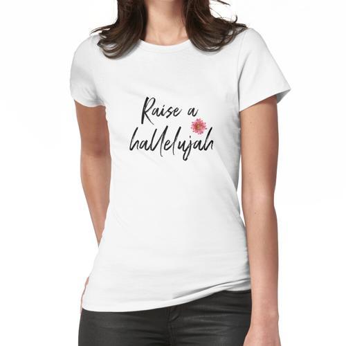 Erhöhen Sie ein Halleluja-T-Shirt - Halleluja-Shirt - Erhöhen Sie ein Halleluja-Des Frauen T-Shirt