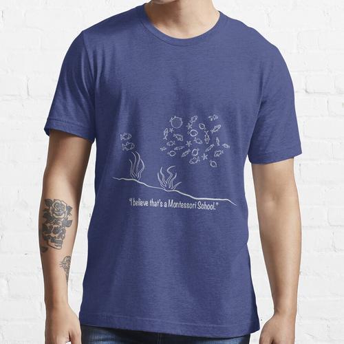 Montessori-Schule - ich glaube an Montessori Essential T-Shirt