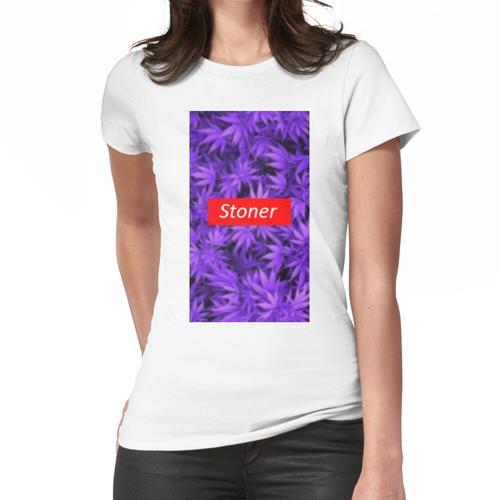 Stoner ist Stoner Frauen T-Shirt