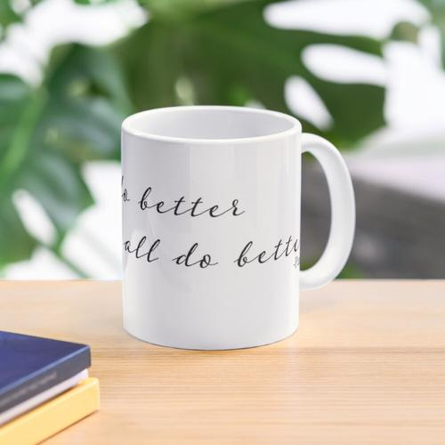 we all do better when we all do better Mug