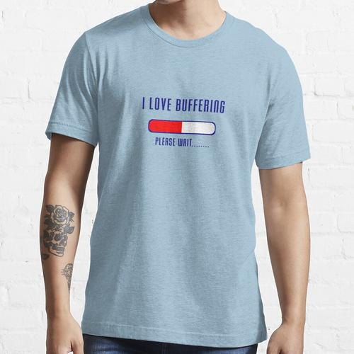 Pufferung Bitte warten T-Shirt - Laden der Anwendungsdatei Essential T-Shirt
