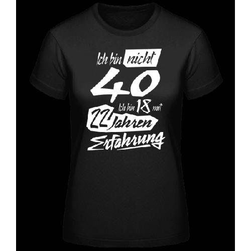 18 Mit 22 Jahren Erfahrung 40 Geburtstag - Basic T-Shirt