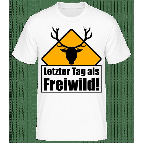 Letzter Tag Als Freiwild! - Männer Basic T-Shirt