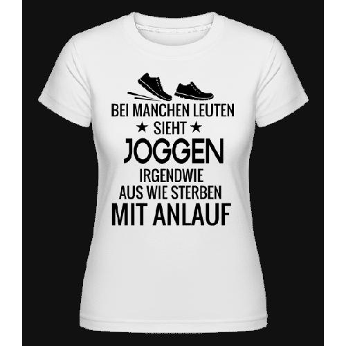 Joggen Sterben Mit Anlauf - Shirtinator Frauen T-Shirt