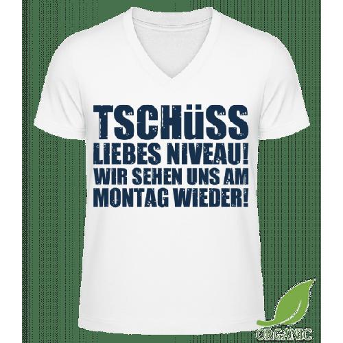 Tschüss Niveau - Männer Bio V-Neck T-Shirt