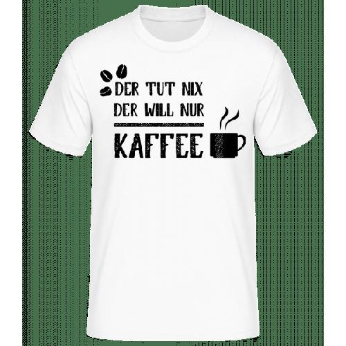 Der Tut Nix Nur Kaffee - Männer Basic T-Shirt
