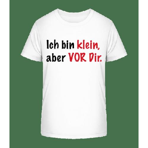 Klein Aber Vor Dir - Kinder Premium Bio T-Shirt