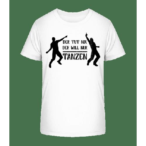 Der Tut Nix Nur Tanzen - Kinder Premium Bio T-Shirt