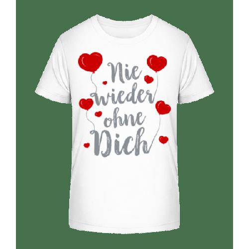 Nie Wieder Ohne Dich - Kinder Premium Bio T-Shirt