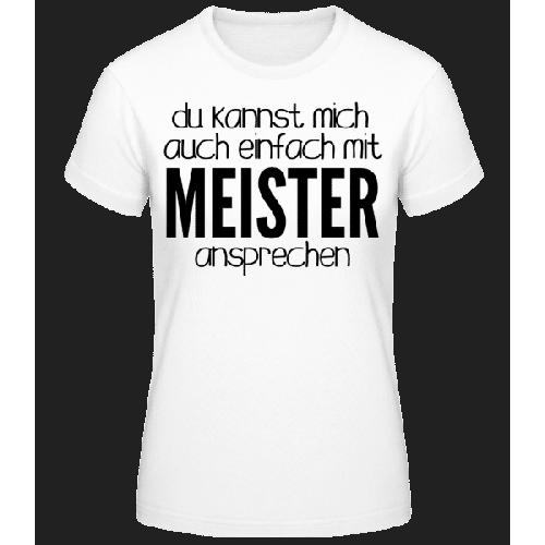 Sprich Mich Mit Meister An - Frauen Basic T-Shirt