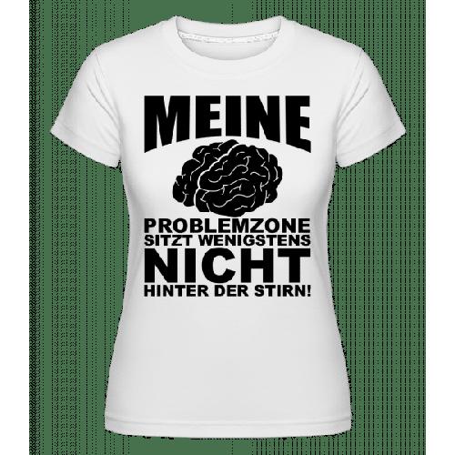 Problemzone Gehirn - Shirtinator Frauen T-Shirt