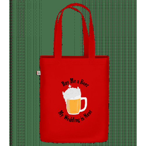 Buy Me A Beer My Wedding Is Near - Bio Tasche