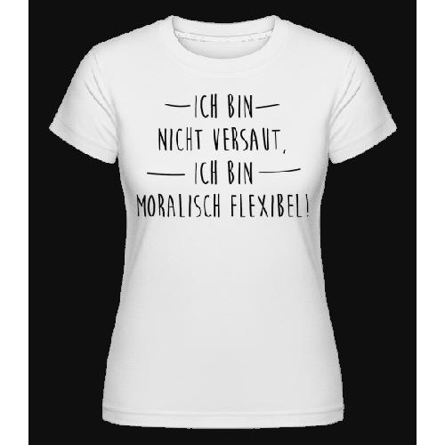 Moralisch Flexibel - Shirtinator Frauen T-Shirt