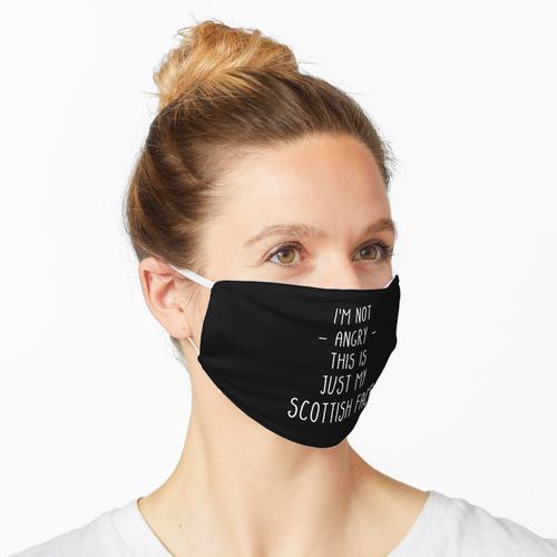 Lustiges schottisches Hemd: Ich bin nicht böse, das ist nur mein schottisches Gesicht Maske