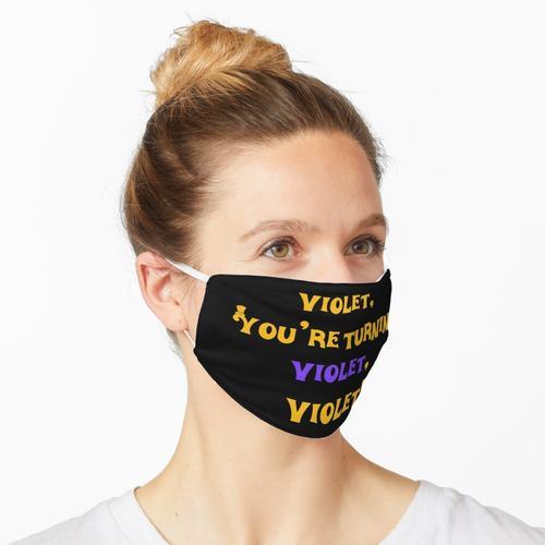 Violett, du wirst violett, violett! Maske