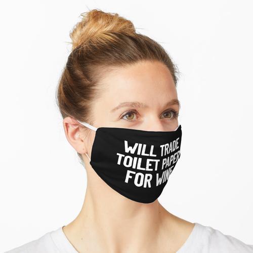 Wird Toilettenpapier gegen Wein eintauschen Maske