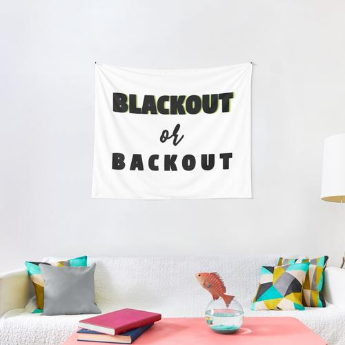Black out or back out Wall Tapestry