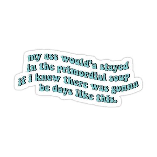 Primordial soup Sticker