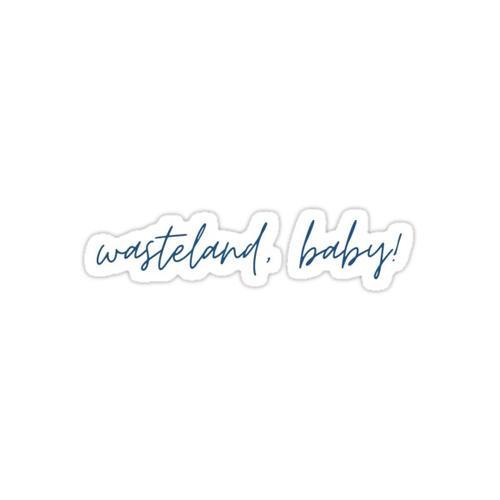 wasteland, baby! Sticker