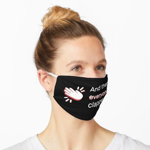Und dann klatschten alle Maske