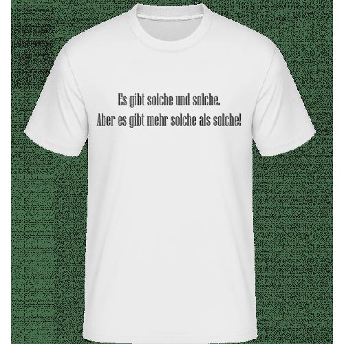 Mehr Solche Als Solche - Shirtinator Männer T-Shirt