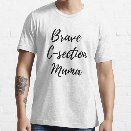 Tapfere Kaiserschnitt Mama Essential T-Shirt