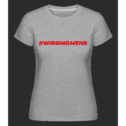 Wirsindmehr - Shirtinator Frauen T-Shirt