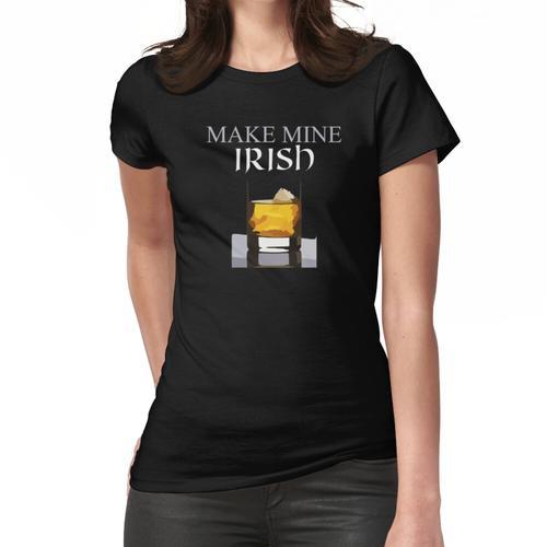 Machen Sie meinen irischen Whisky Frauen T-Shirt