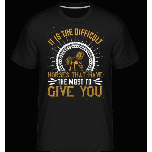 It Is The Difficult Horses - Shirtinator Männer T-Shirt