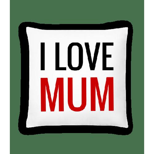 I Love Mum - Kissen