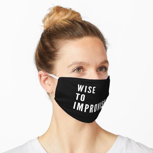 Klug zu improvisieren Maske