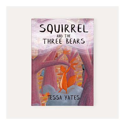 Squirrel and The Three Bears
