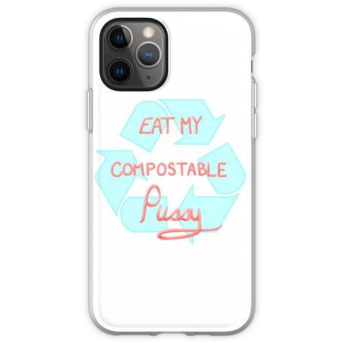 Iss meine kompostierbare Muschi Flexible Hülle für iPhone 11 Pro