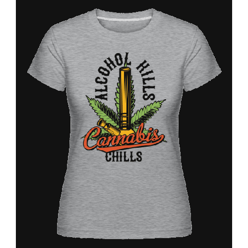 Canabis Chills - Shirtinator Frauen T-Shirt