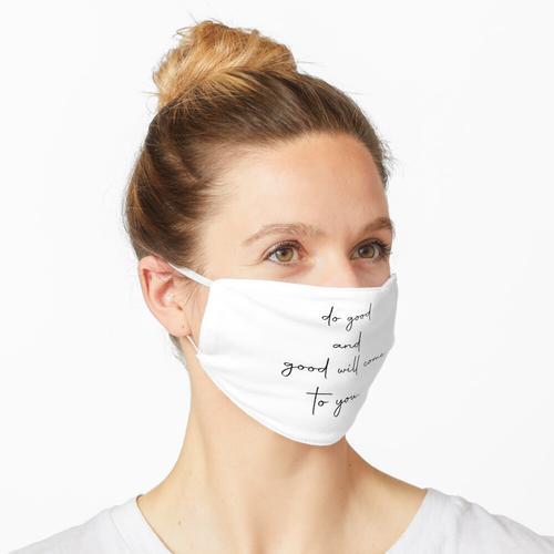 Tu Gutes und Gutes wird zu dir kommen Maske