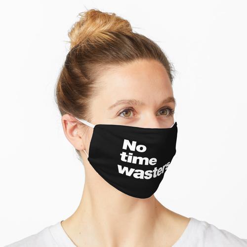 Keine Zeitverschwender Maske