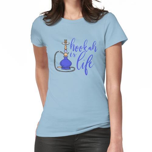 Wasserpfeife ist Leben Frauen T-Shirt
