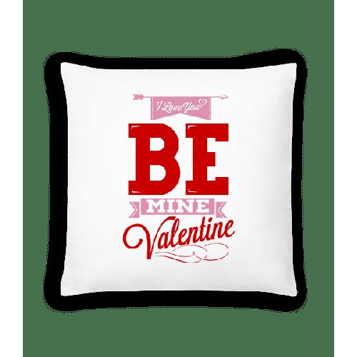Be Mine Valentine - Kissen